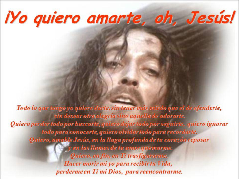 ¡Yo quiero amarte, oh, Jesús!