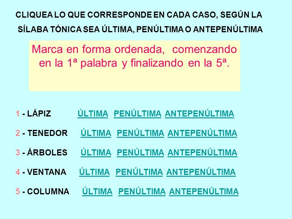 CLIQUEA LO QUE CORRESPONDE EN CADA CASO, SEGÚN LA