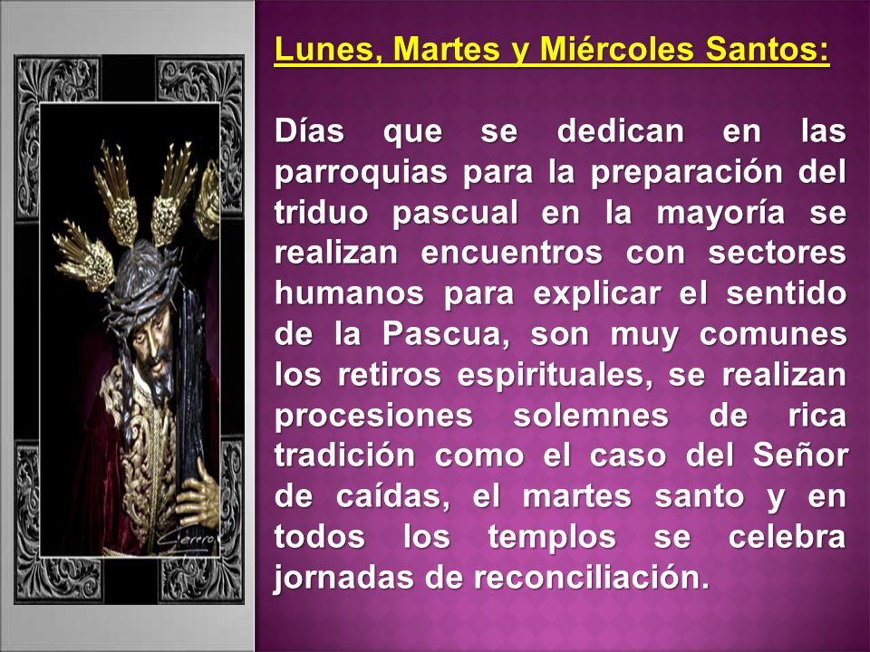 Lunes, Martes y Miércoles Santos: