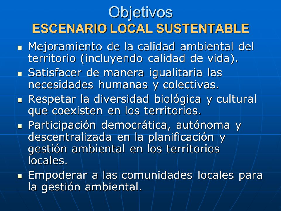 Objetivos ESCENARIO LOCAL SUSTENTABLE