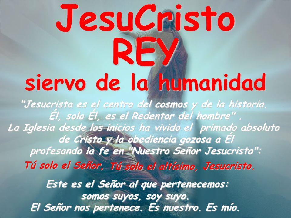 JesuCristo REY siervo de la humanidad