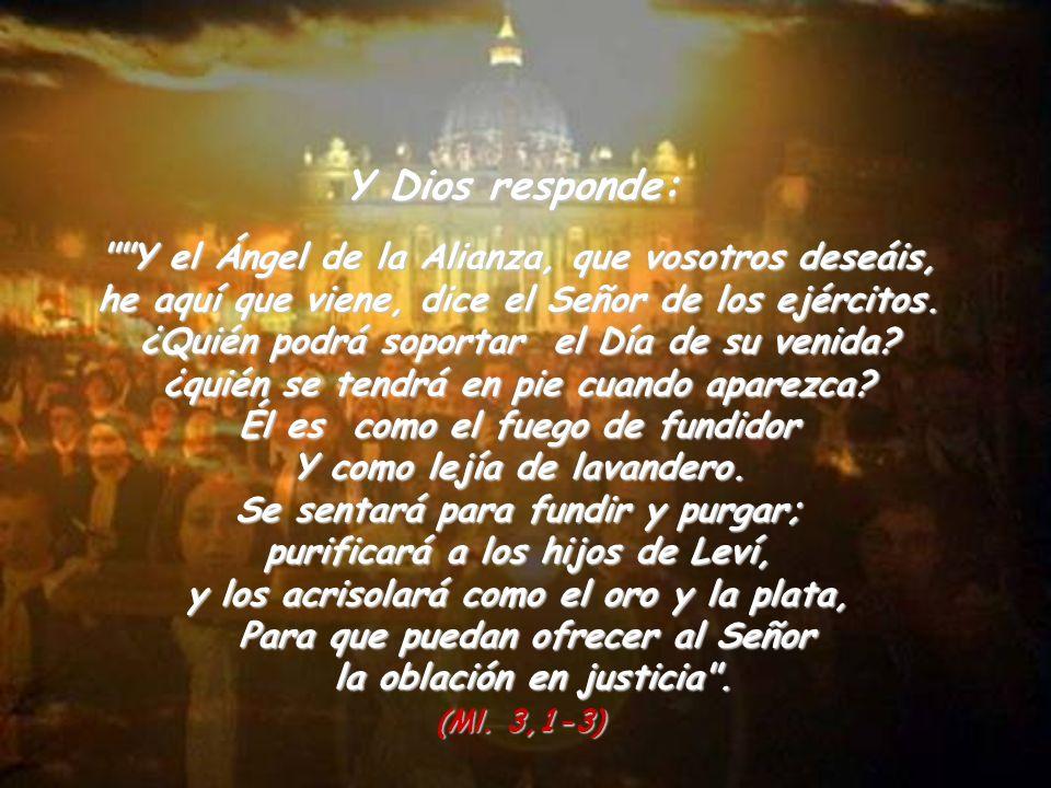 Y Dios responde: Y el Ángel de la Alianza, que vosotros deseáis,
