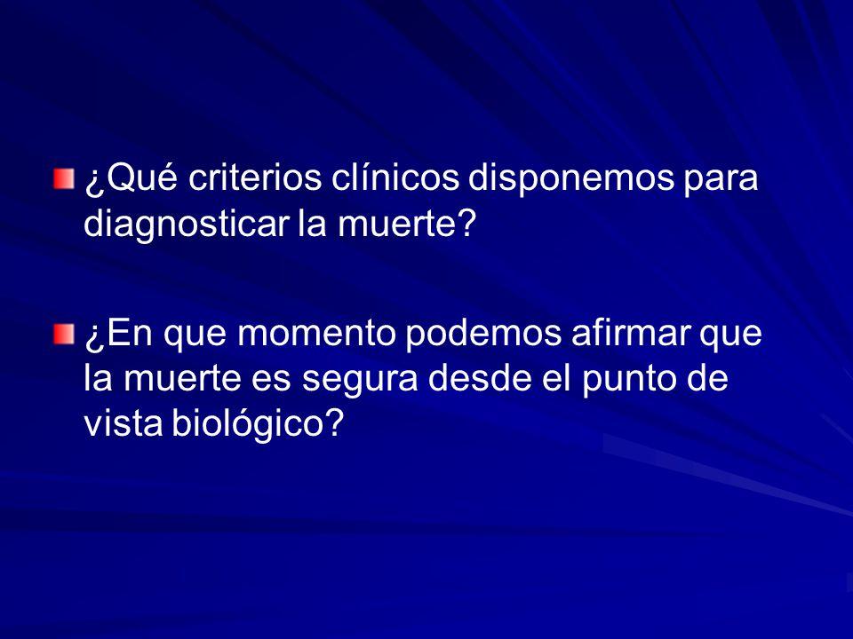 ¿Qué criterios clínicos disponemos para diagnosticar la muerte