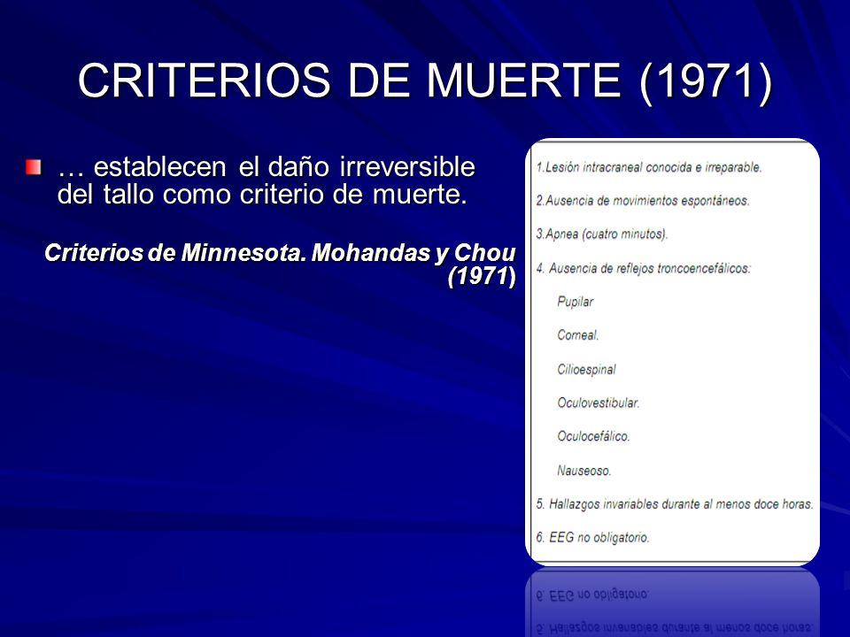 CRITERIOS DE MUERTE (1971) … establecen el daño irreversible del tallo como criterio de muerte.