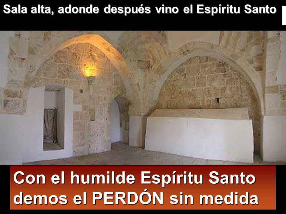 Con el humilde Espíritu Santo demos el PERDÓN sin medida
