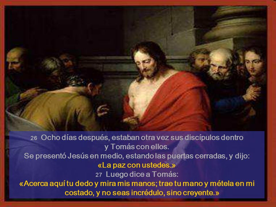 Se presentó Jesús en medio, estando las puertas cerradas, y dijo: