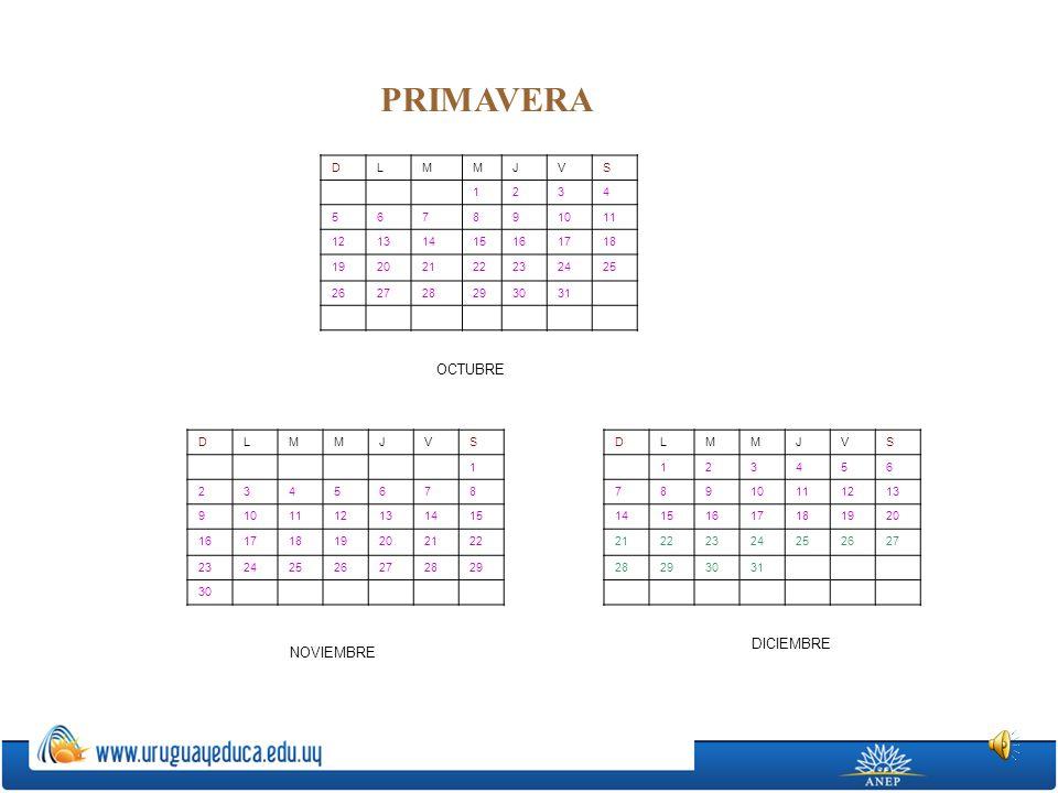 PRIMAVERA OCTUBRE DICIEMBRE NOVIEMBRE D L M J V S 1 2 3 4 5 6 7 8 9 10