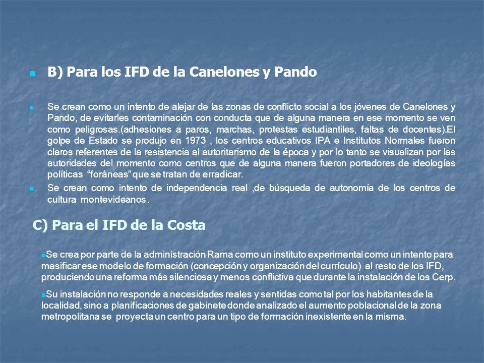 B) Para los IFD de la Canelones y Pando