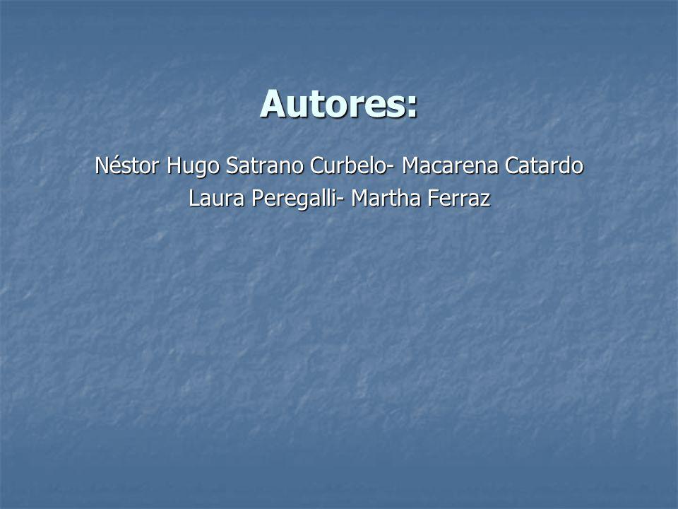 Autores: Néstor Hugo Satrano Curbelo- Macarena Catardo