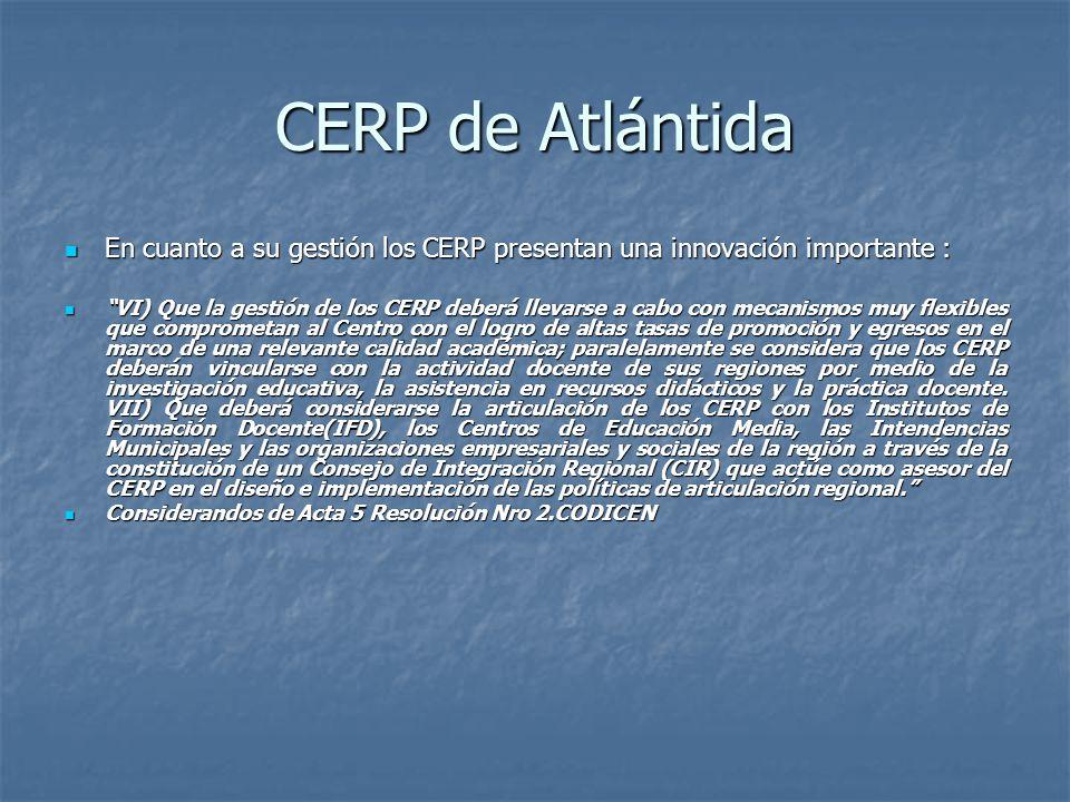 CERP de Atlántida En cuanto a su gestión los CERP presentan una innovación importante :