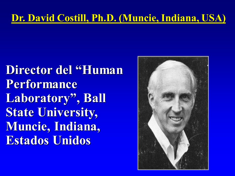 Dr. David Costill, Ph.D. (Muncie, Indiana, USA)