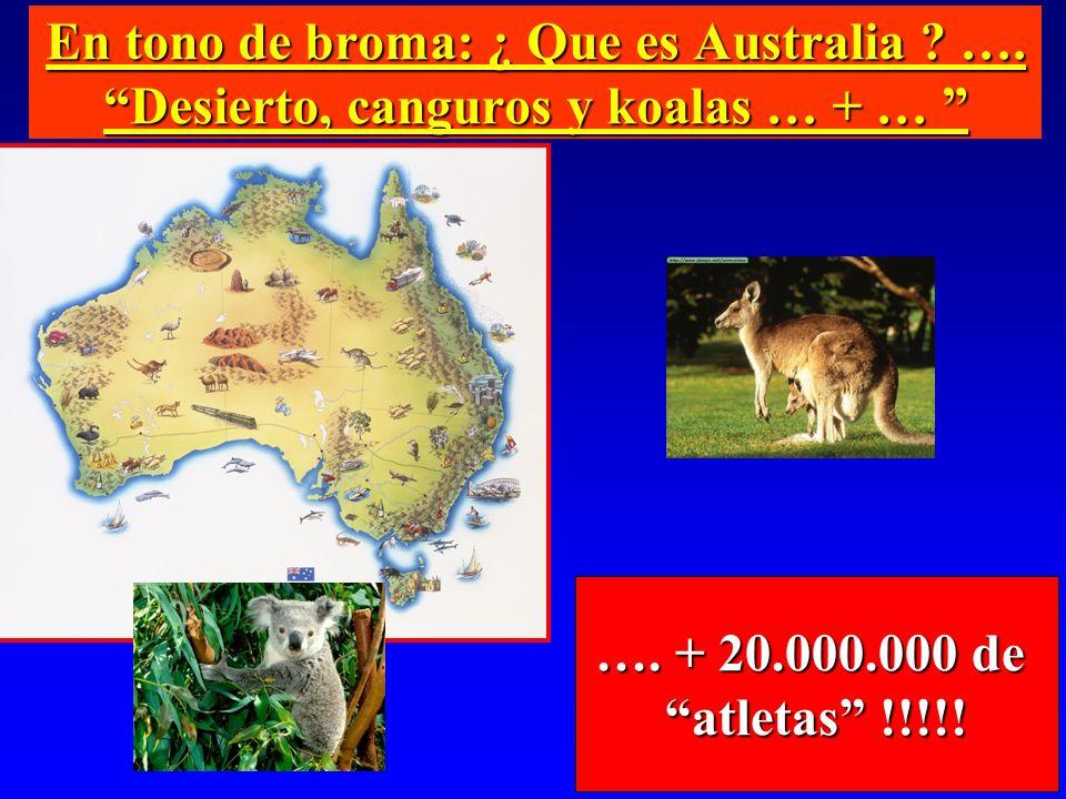 En tono de broma: ¿ Que es Australia. …