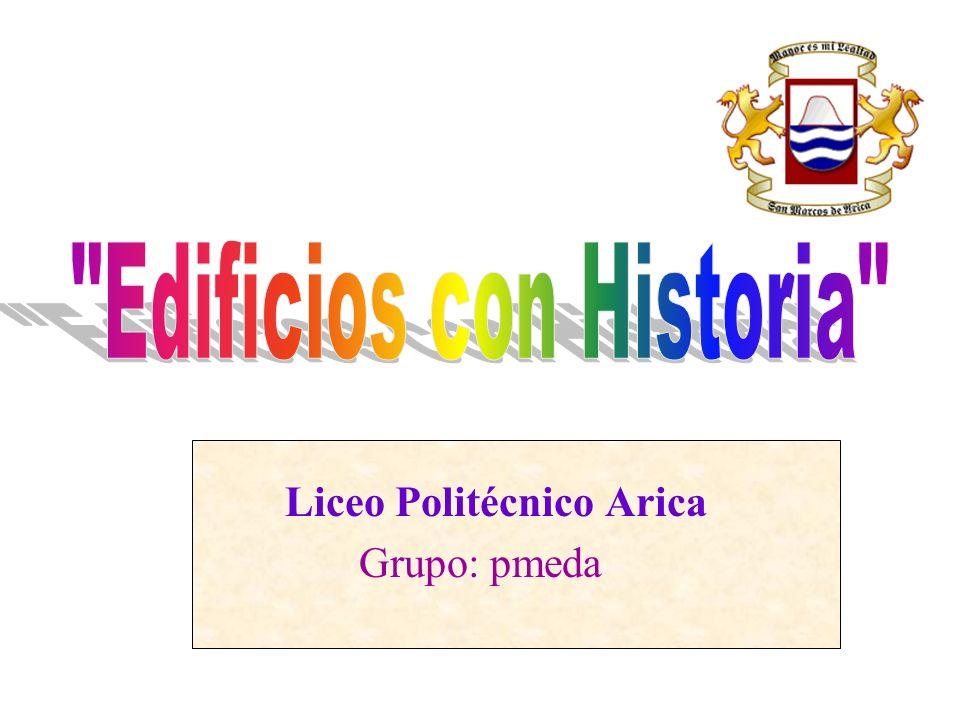 Liceo Politécnico Arica Grupo: pmeda