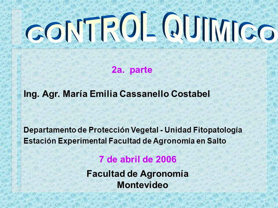 CONTROL QUIMICO 2a. parte Ing. Agr. María Emilia Cassanello Costabel