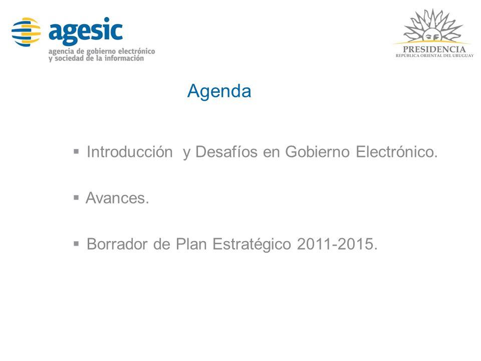 Agenda Introducción y Desafíos en Gobierno Electrónico. Avances.