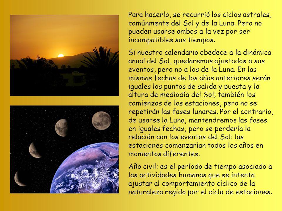 Para hacerlo, se recurrió los ciclos astrales, comúnmente del Sol y de la Luna. Pero no pueden usarse ambos a la vez por ser incompatibles sus tiempos.