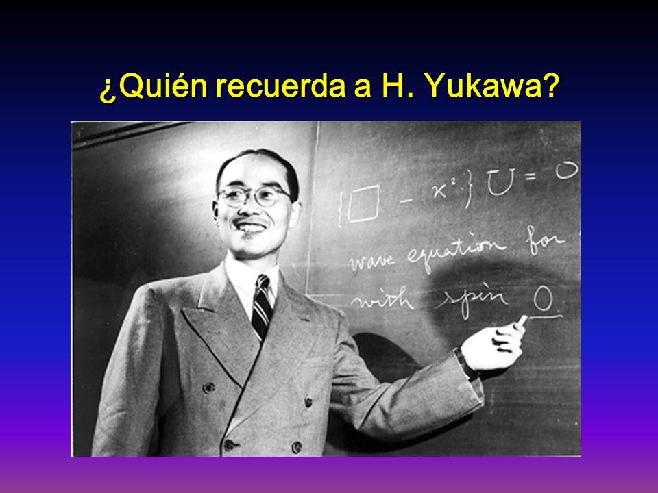 ¿Quién recuerda a H. Yukawa