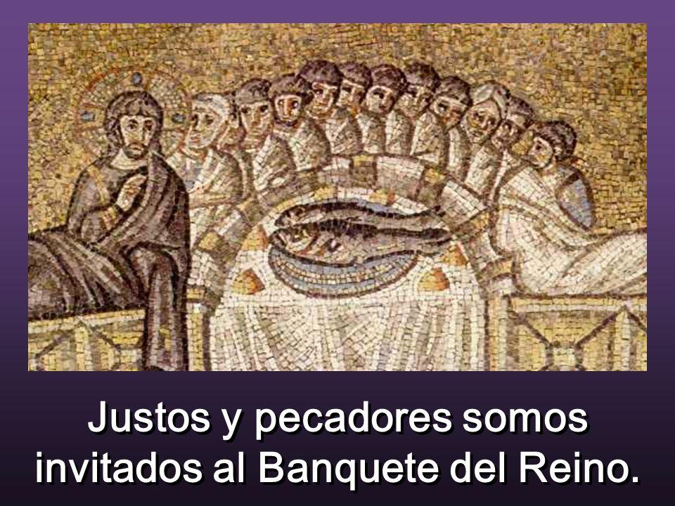 Justos y pecadores somos invitados al Banquete del Reino.