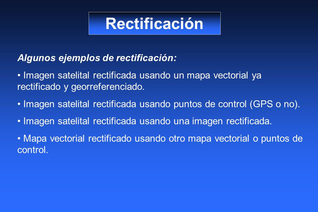 Rectificación Algunos ejemplos de rectificación: