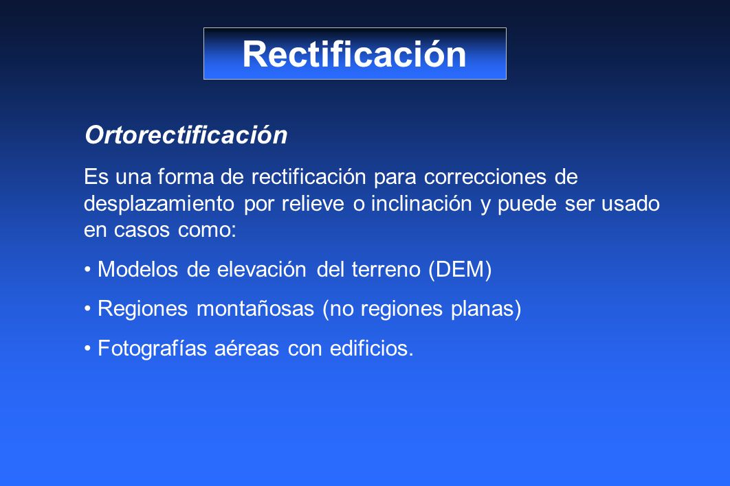 Rectificación Ortorectificación
