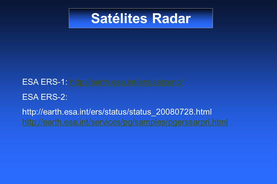 Satélites Radar ESA ERS-1: http://earth.esa.int/ers/satconc/