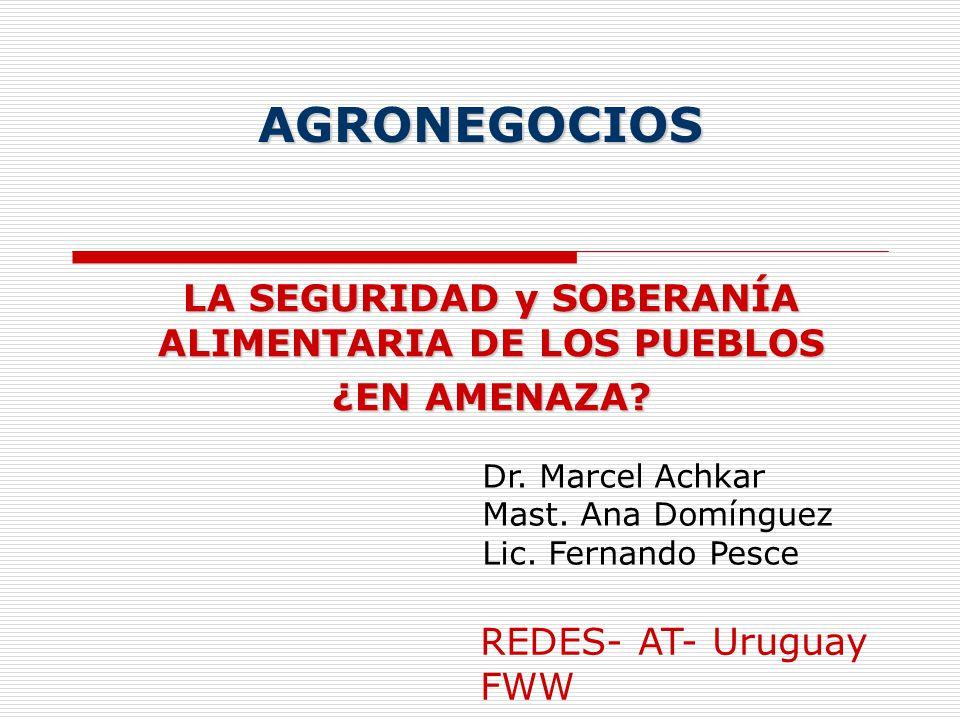 LA SEGURIDAD y SOBERANÍA ALIMENTARIA DE LOS PUEBLOS ¿EN AMENAZA