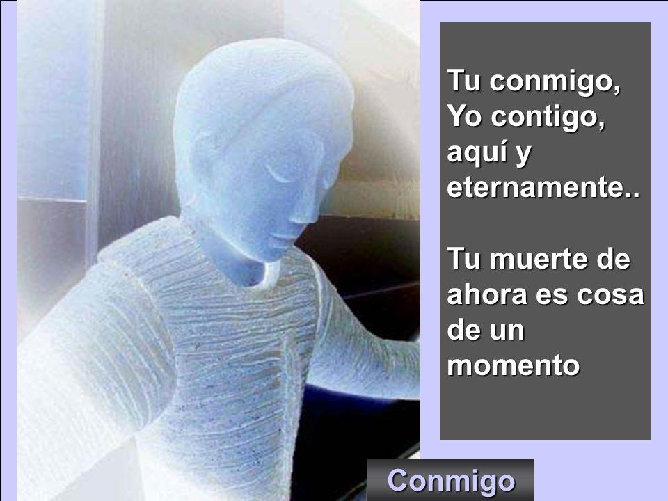 Tu conmigo, Yo contigo, aquí y eternamente..