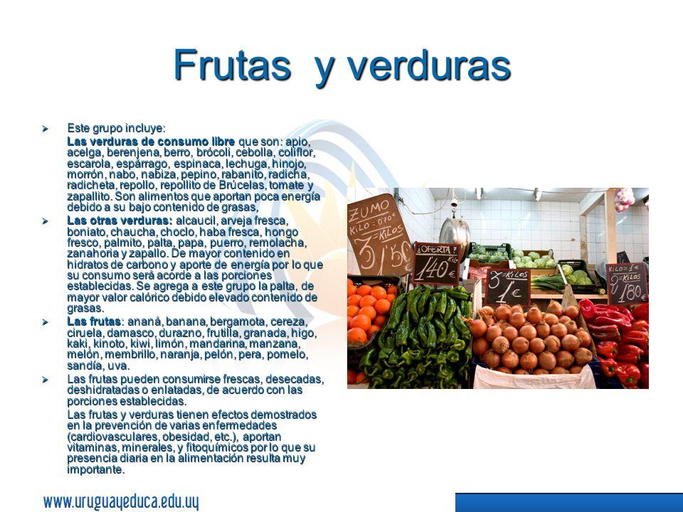 Frutas y verduras Este grupo incluye: