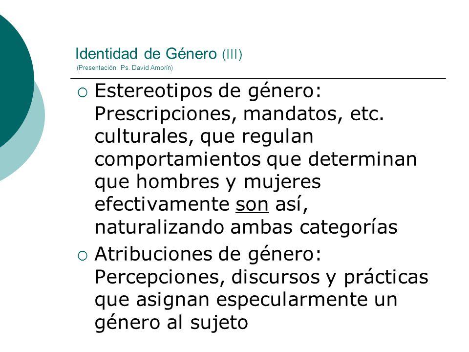 Identidad de Género (III) (Presentación: Ps. David Amorín)