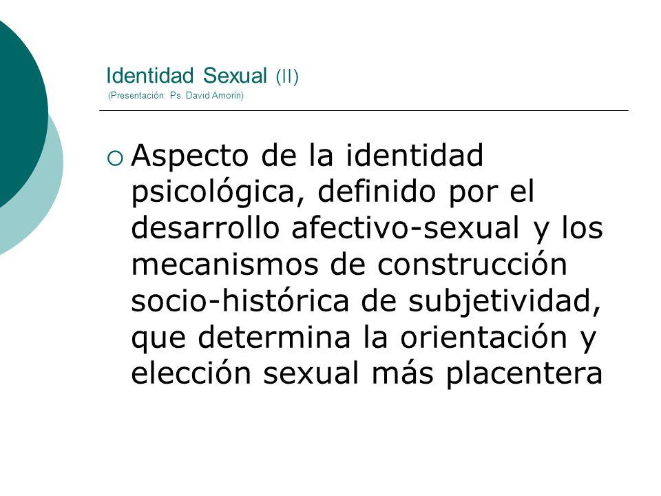 Identidad Sexual (II) (Presentación: Ps. David Amorín)