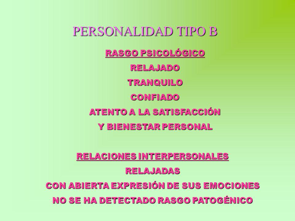 PERSONALIDAD TIPO B RASGO PSICOLÓGICO RELAJADO TRANQUILO CONFIADO
