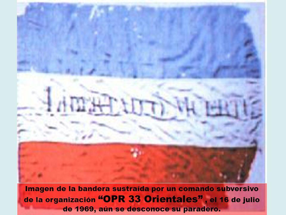 Imagen de la bandera sustraída por un comando subversivo de la organización OPR 33 Orientales , el 16 de julio de 1969, aún se desconoce su paradero.