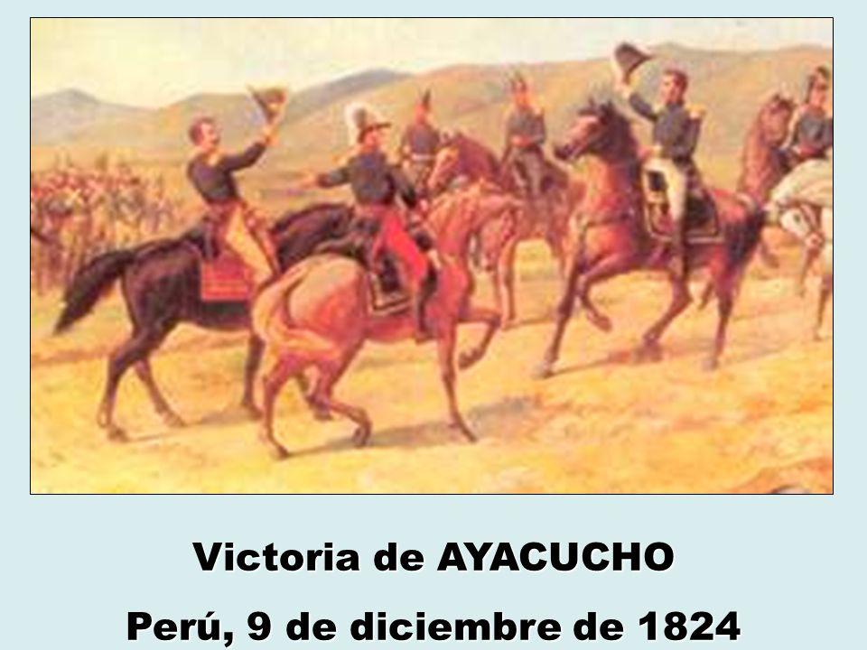 Victoria de AYACUCHO Perú, 9 de diciembre de 1824