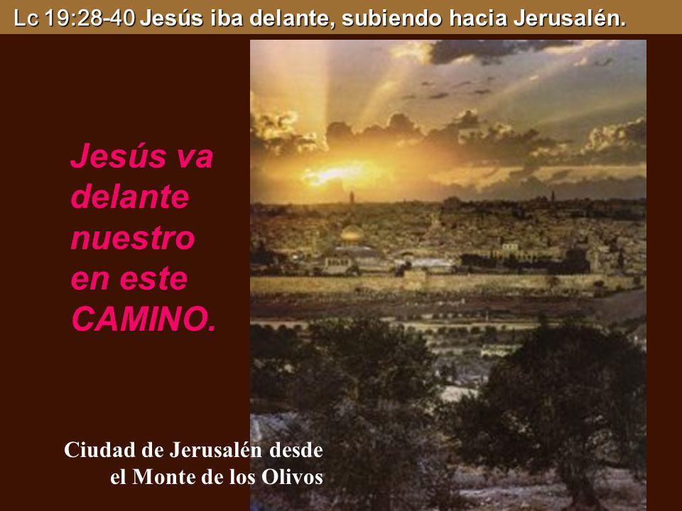 Jesús va delante nuestro en este CAMINO.