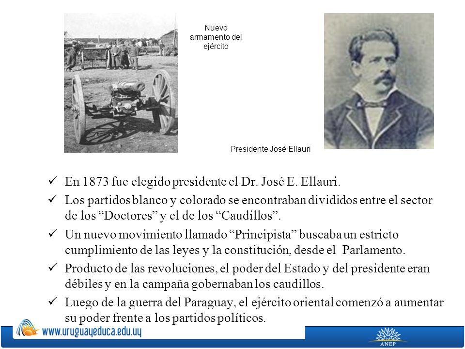 En 1873 fue elegido presidente el Dr. José E. Ellauri.