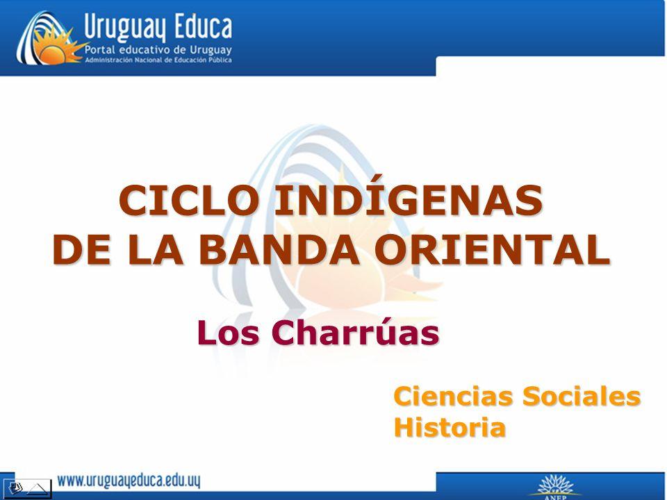 CICLO INDÍGENAS DE LA BANDA ORIENTAL