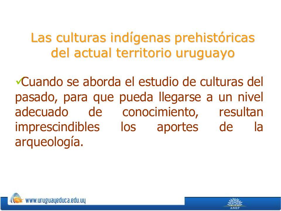 Las culturas indígenas prehistóricas del actual territorio uruguayo