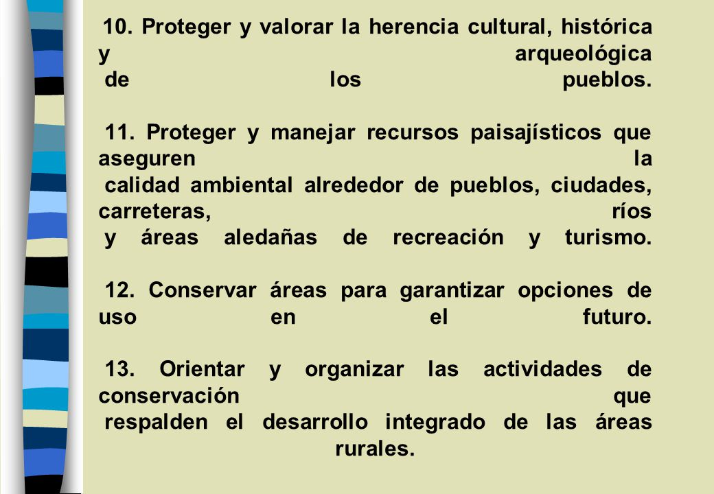 10. Proteger y valorar la herencia cultural, histórica y arqueológica de los pueblos.