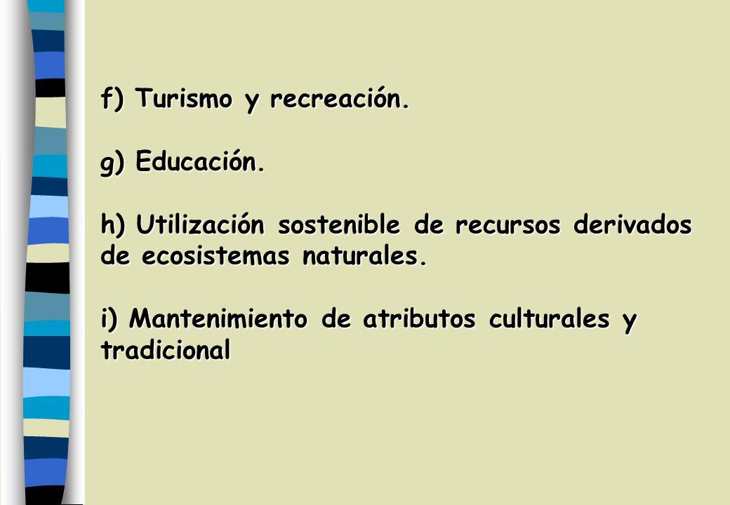 f) Turismo y recreación. g) Educación