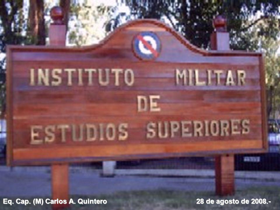 Eq. Cap. (M) Carlos A. Quintero 28 de agosto de 2008.-