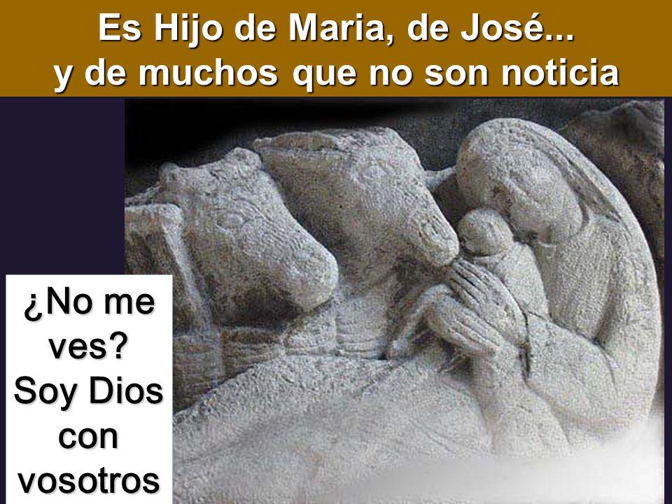 Es Hijo de Maria, de José... y de muchos que no son noticia