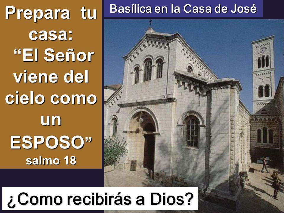 Prepara tu casa: El Señor viene del cielo como un ESPOSO salmo 18