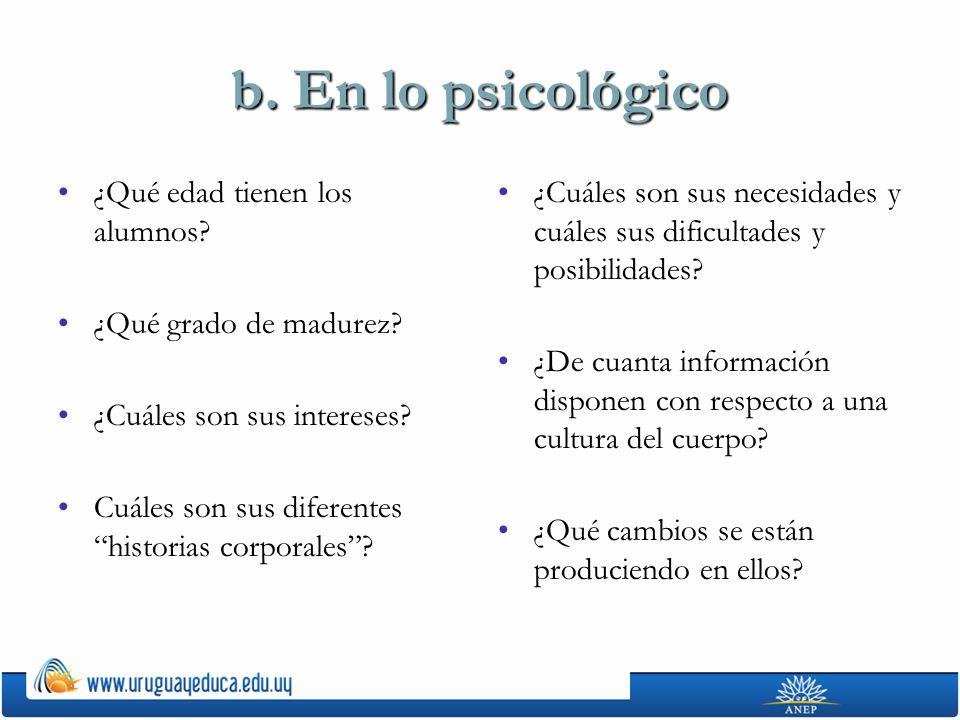 b. En lo psicológico ¿Qué edad tienen los alumnos