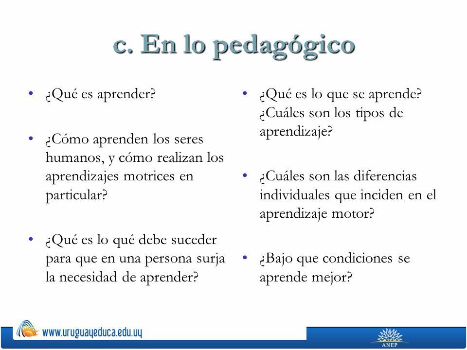 c. En lo pedagógico ¿Qué es aprender