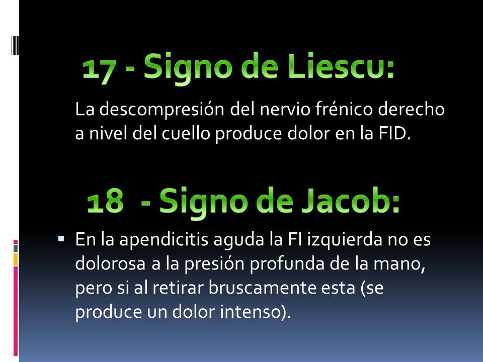 17 - Signo de Liescu: 18 - Signo de Jacob: