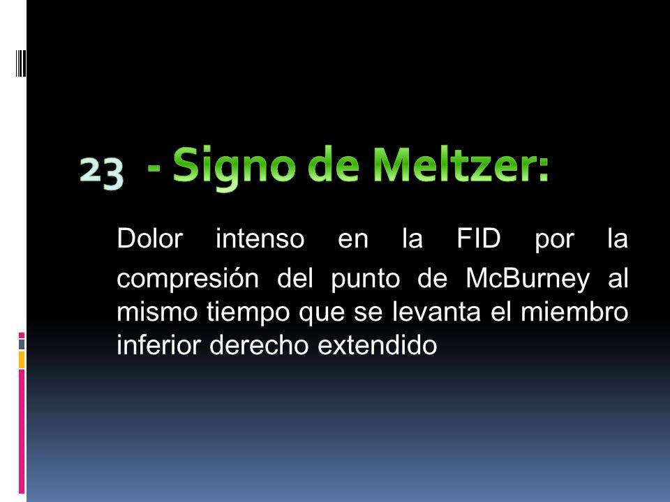- Signo de Meltzer: