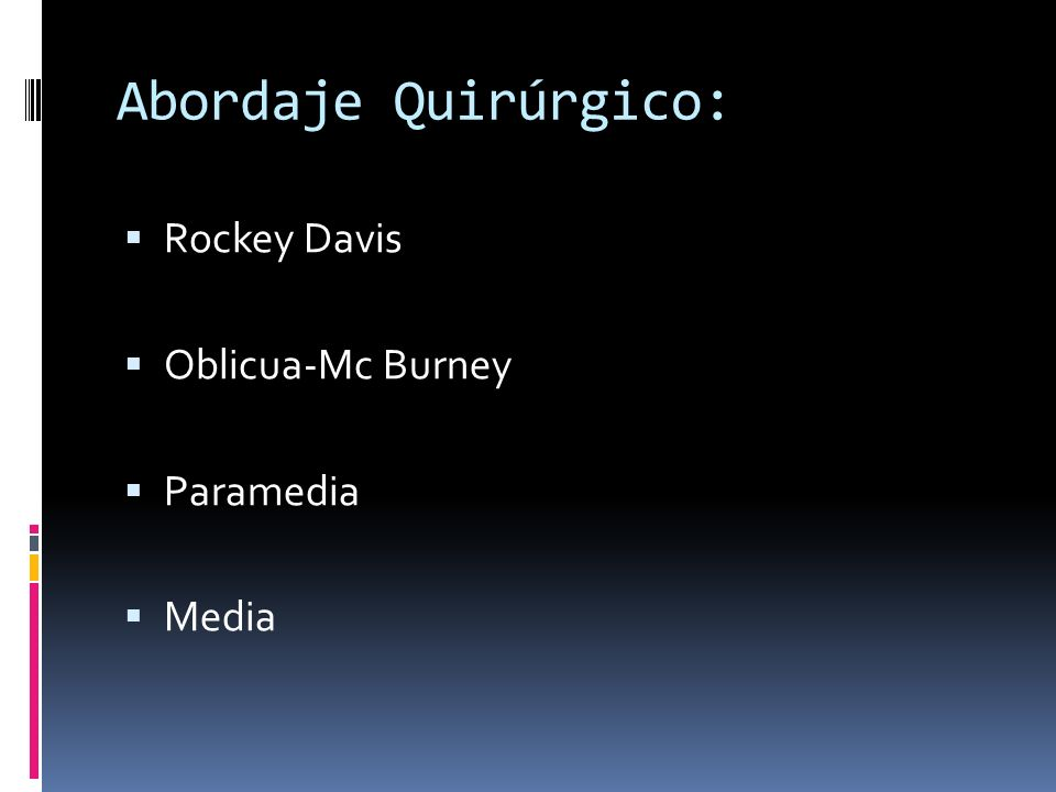 Abordaje Quirúrgico: Rockey Davis Oblicua-Mc Burney Paramedia Media