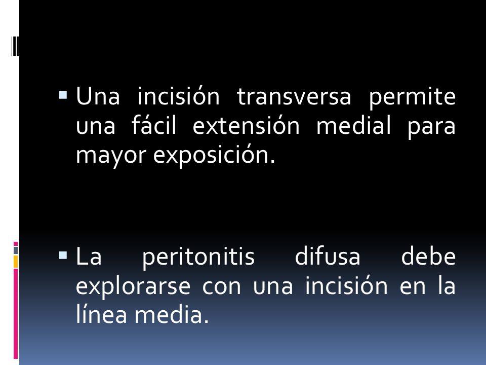Una incisión transversa permite una fácil extensión medial para mayor exposición.