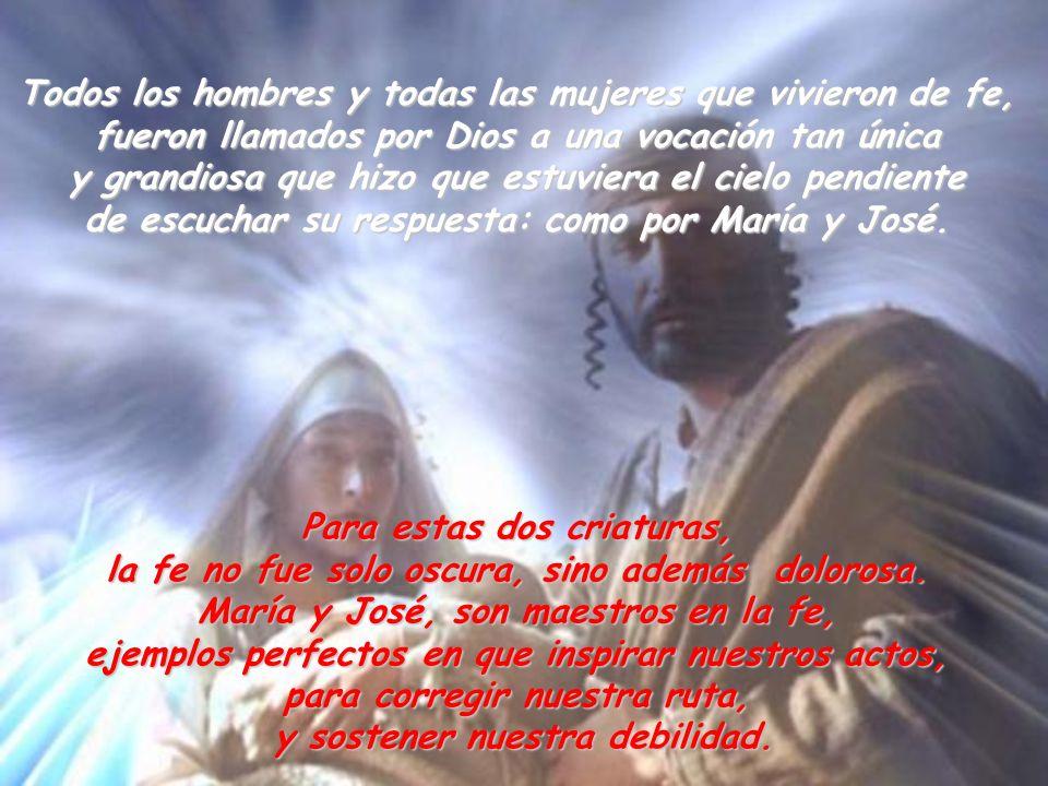 Todos los hombres y todas las mujeres que vivieron de fe,