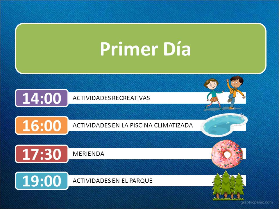 Primer Día 14:00 16:00 17:30 19:00 ACTIVIDADES RECREATIVAS
